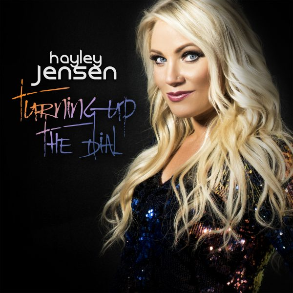 Hayley Jensen - Turning Up the Dial